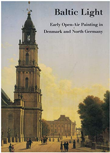 9780888846969: Baltic Light : Early Open-Air Painting in Denmark and North Germany