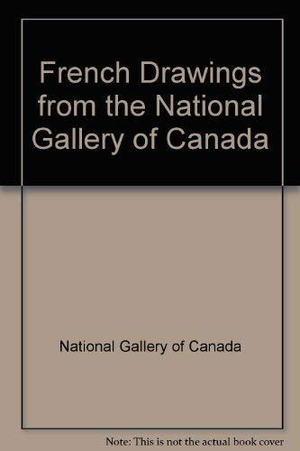 French Drawings from the National Gallery of Canada: National Gallery of Canada