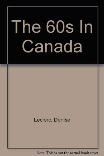 The 60s In Canada: Denise Leclerc