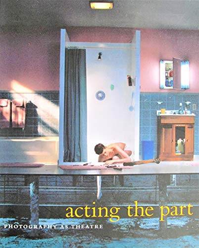 9780888848185: Acting the Part : Photography As Theatre