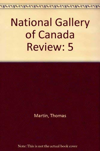 National Gallery of Canada Review. Volume V (9780888848239) by Martin, Thomas; Nemiroff, Diana