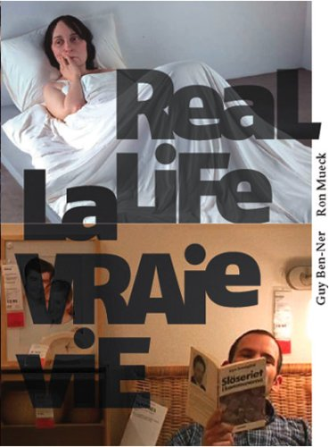 9780888848529: Ron Mueck & Guy Ben-Ner: Real Life (English and French Edition)