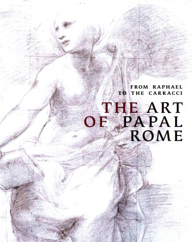 9780888848673: From Raphael to Carracci: The Art of Papal Rome
