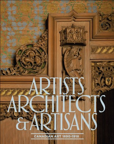 Artists, Architects and Artisans: Canadian Art 1890-1918 (Paperback)