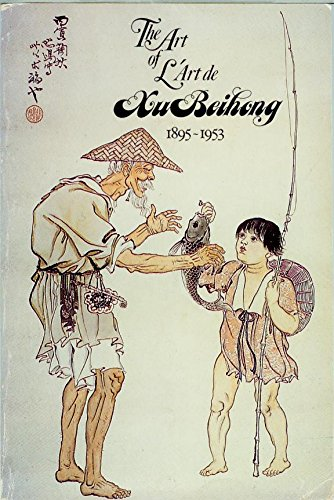 The Art of Xu Beihong, 1895-1953: Till, Barry