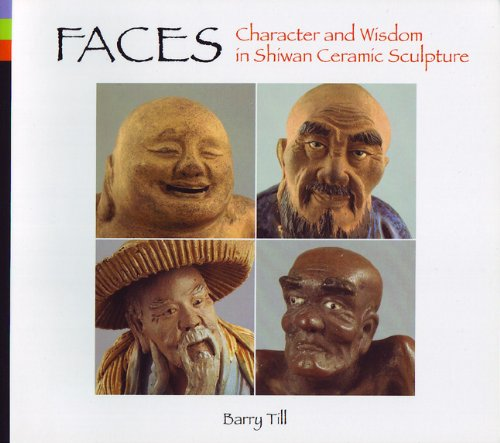 9780888852243: Faces: Character and Wisdom in Shiwan Ceramic Sculpture