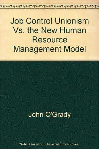 9780888864116: Job control unionism vs. the new human resource management model (Human resource management project series)