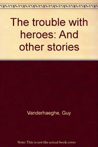 9780888879271: Trouble With Heroes