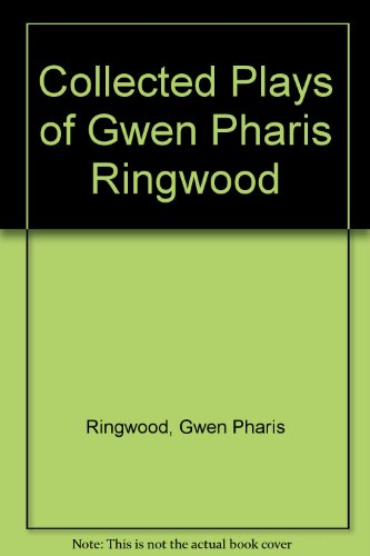 9780888879561: Collected Plays of Gwen Pharis Ringwood