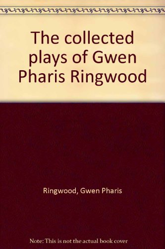 9780888879585: The collected plays of Gwen Pharis Ringwood