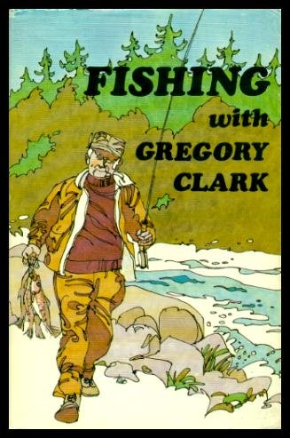 9780888900333: Fishing with Gregory Clark