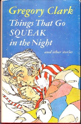 9780888900531: Things that go squeak in the night, and other stories