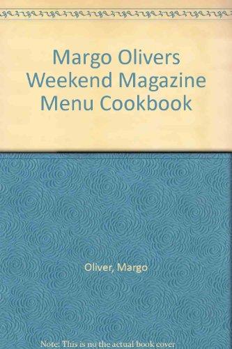 9780888901637: Margo Olivers Weekend Magazine Menu Cookbook