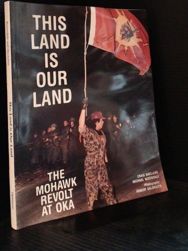 9780888902290: This Land Is Our Land Mohawk Revolt at Oka