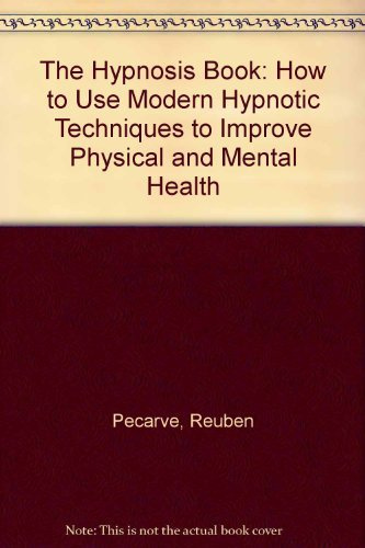 The Hypnosis Book: How to Use Modern: Reuben Pecarve