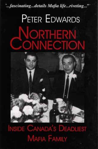 9780888902450: Northern Connection: Inside Canada's Deadliest Mafia Family, the Cotroni Family