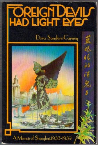 9780888930248: Foreign devils had light eyes: A memoir of Shanghai 1933-1939