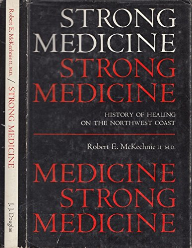 STRONG MEDICINE. History of Healing on the: McKechnie, Robert E.