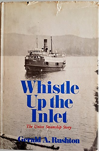 9780888940575: Whistle up the inlet: The Union Steamship story
