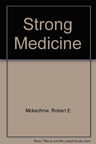 Strong Medicine: McKechnie, Robert E.