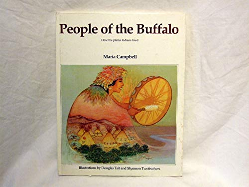 9780888940896: People of the Buffalo: How the Plains Indians Lived