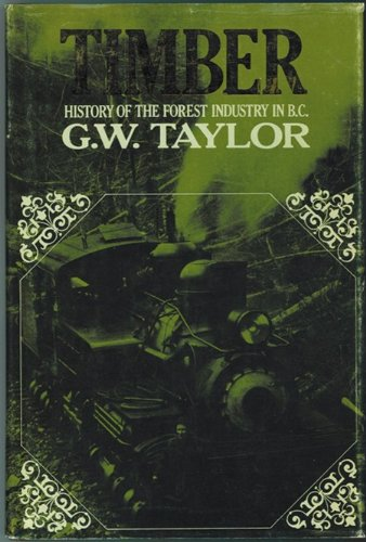 9780888940933: Timber: History of the forest industry in B. C