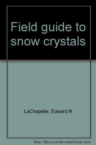 9780888941312: Field guide to snow crystals