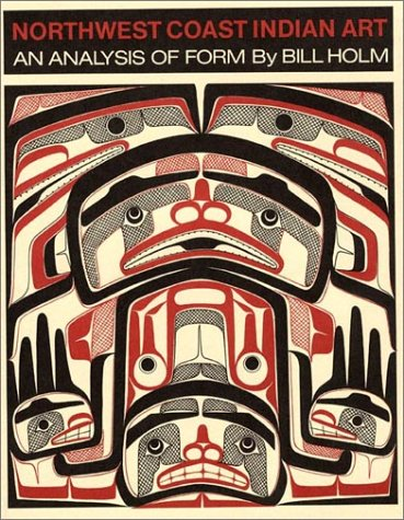 9780888941725: Northwest Coast Indian Art : An Analysis of Form