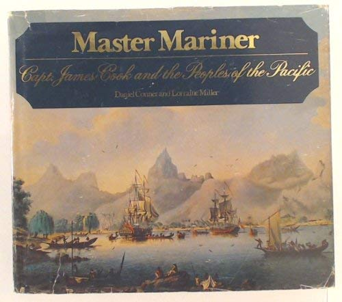 9780888941916: Master Mariner: Capt. James Cook and The Peoples of the Pacific