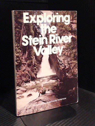 Exploring the Stein River Valley: Roger Freeman; David Thomson