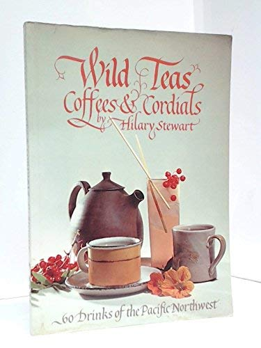 9780888943026: Wild Teas Coffees and Cordials
