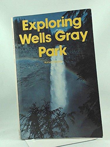 9780888943088: Exploring Wells Gray Park