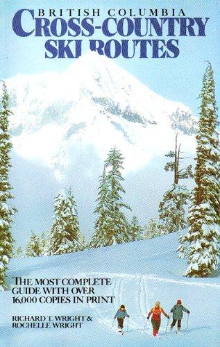 British Columbia Cross Country Ski Routes: Wright, Richard