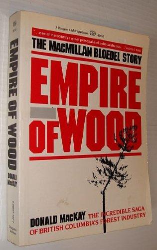 9780888944023: Empire of wood: The MacMillan Bloedel story