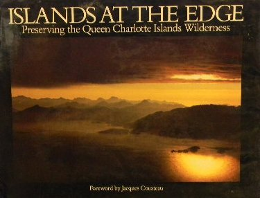 9780888944252: Islands at the Edge: Preserving the Queen Charlotte Islands Wilderness