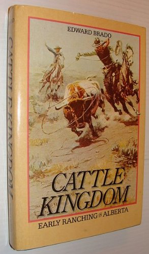 Cattle Kingdom: Early Ranching in Alberta
