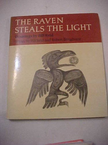 9780888944474: The raven steals the light [Hardcover] by Reid, William