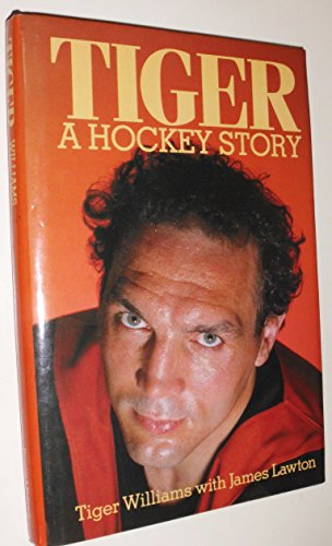 Tiger: A Hockey Story: Williams, Tiger, Lawton,