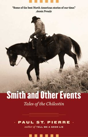 9780888944573: Smith and Other Events: Tales of the Chilcotin