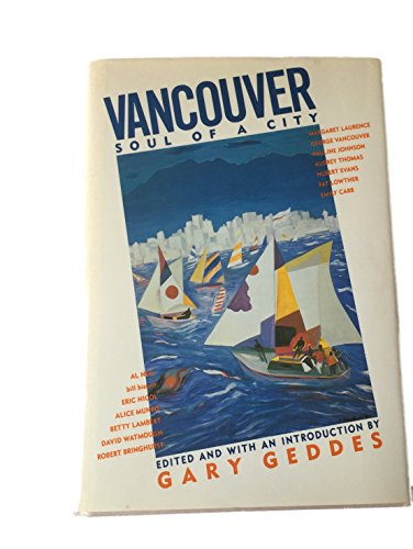 Vancouver Soul of a City: Geddes, Gary [ editor ]