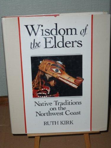 9780888944900: Wisdom of the Elders: Native Traditions on the Northwest Coast