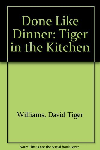 9780888945617: Done Like Dinner: Tiger in the Kitchen