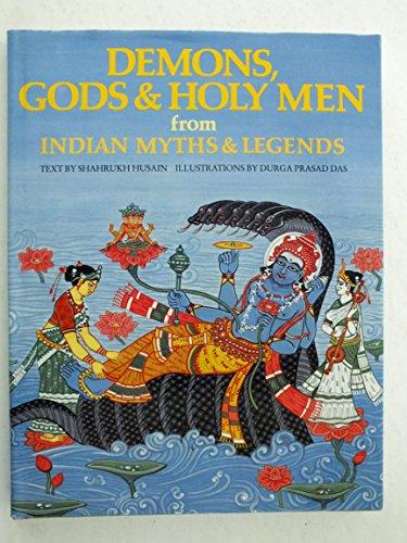 9780888945761: Demons, gods & holy men from Indian myths & legends (World mythologies series)