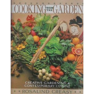 COOKING FROM THE GARDEN: Rosalind Creasy