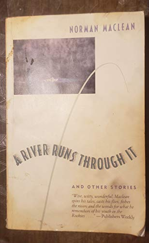 River Runs Through It, A: And Other: Maclean, Norman