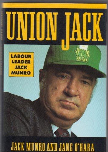 Union Jack: Labour Leader Jack Munro: Munro, Jack; O'Hara, Jane
