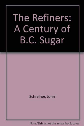 The Refiners: A Century of B.C. Sugar