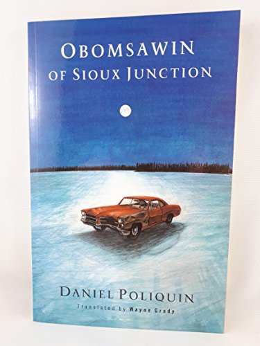 Obomsawin of Sioux Junction: Daniel Poliquin