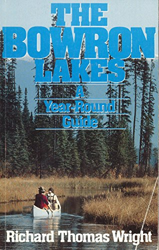 9780888961488: The Bowron Lakes, A Year-Round Guide