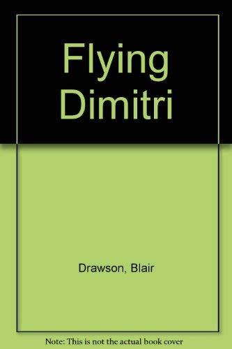 9780888990006: Flying Dimitri